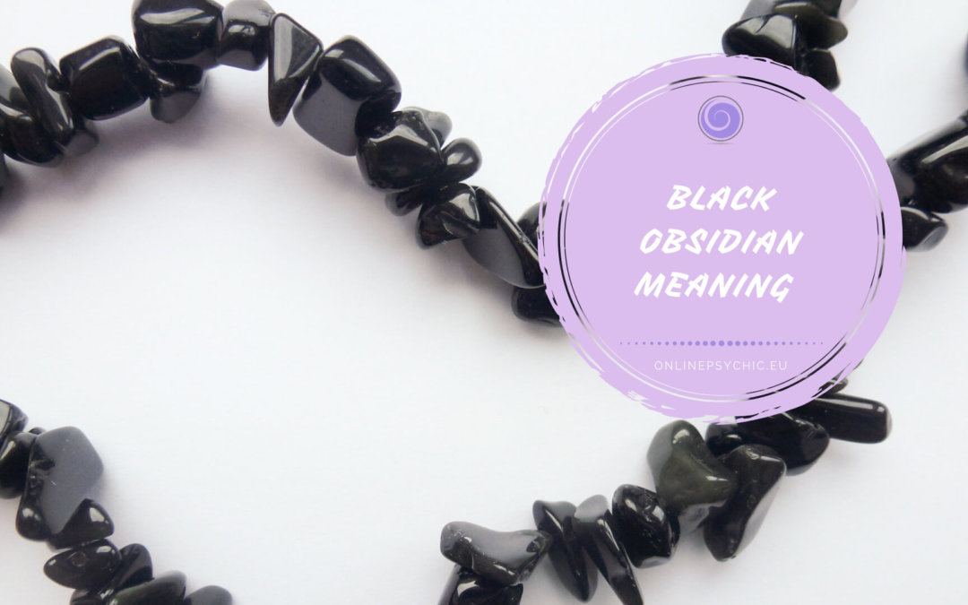 Black obsidian meaning and its Benefits