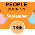 Numerological Personality Traits of People Born on September 13th