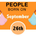 Numerological Personality Traits of People Born on September 26th