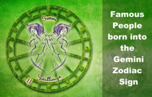 Famous People born into the Gemini Zodiac sign