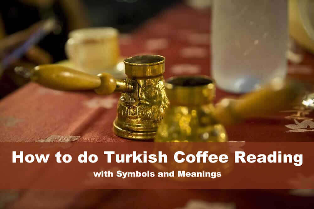 What is Coffee Ground Reading and Brief History – How to Cook Turkish Coffee