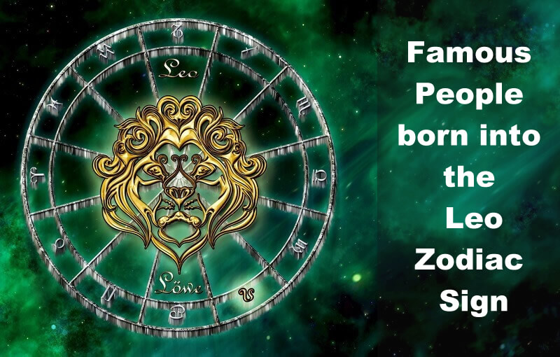 Famous People Born into the Leo Zodiac Sign
