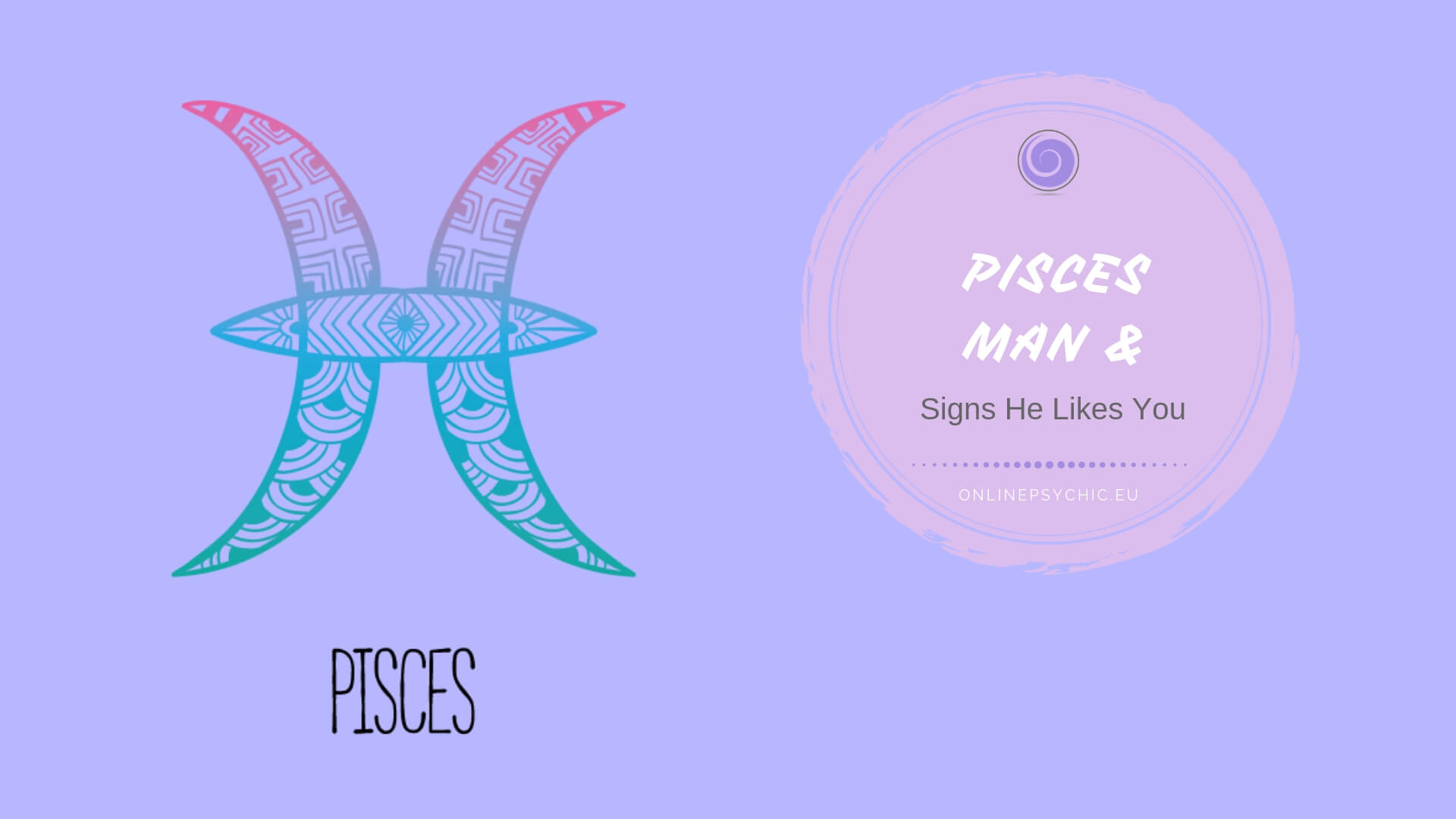 What Attracts A Pisces Man & How To Seduce Him | Win Him Over With