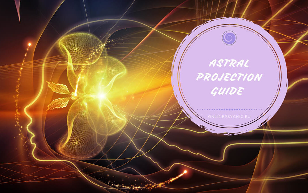 The Beginner's Guide To Astral Projection and Astral Plane