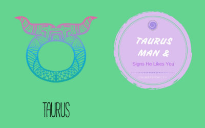 How to Know If A Taurus Man Likes You – Falling In Love Signs