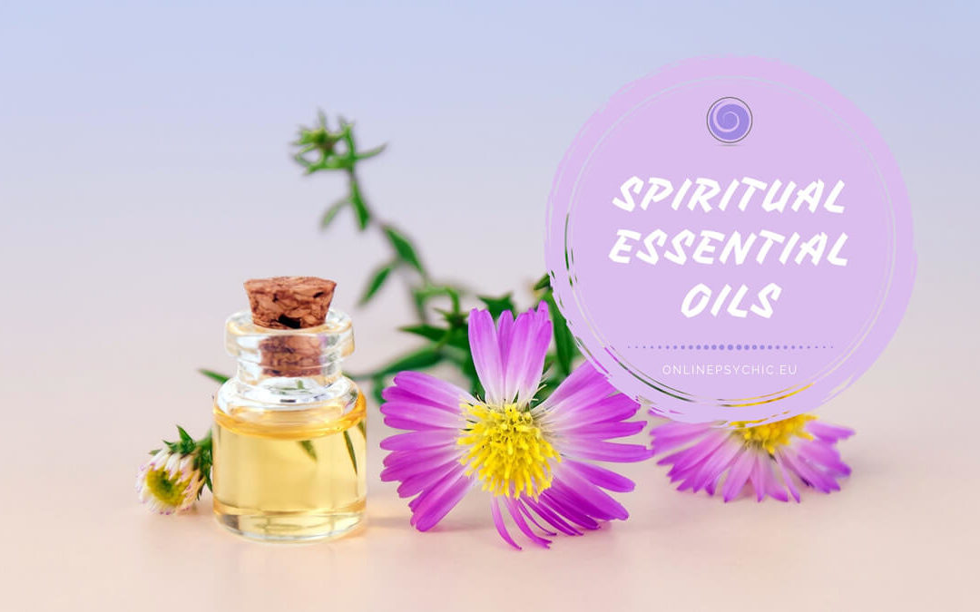 Essential Oils For Spiritual Protection: Clear Yourself Against Negative Energy
