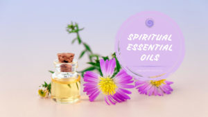 essential oils for spiritual protection