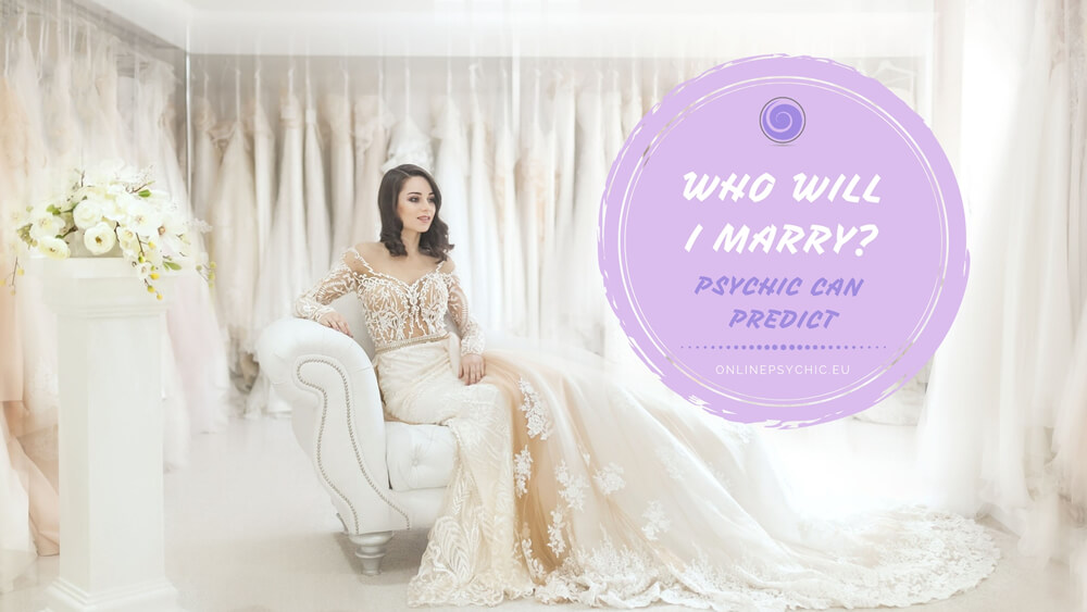 who will I marry-psychic prediction