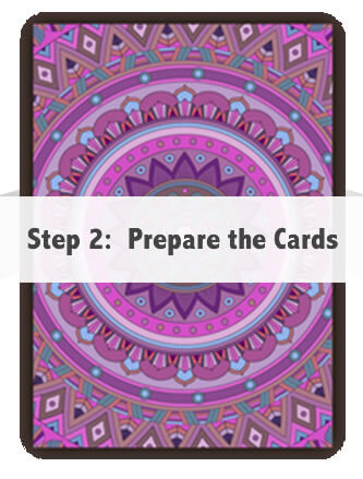 Step 2:  Prepare the Cards