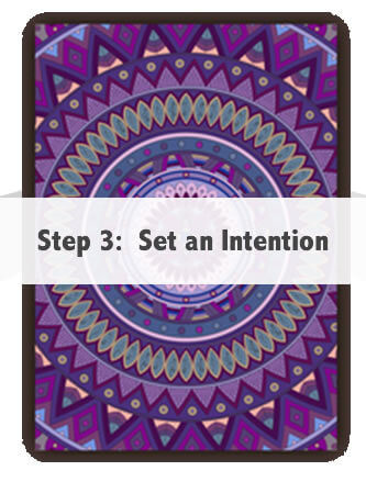 Step 3:  Set an Intention