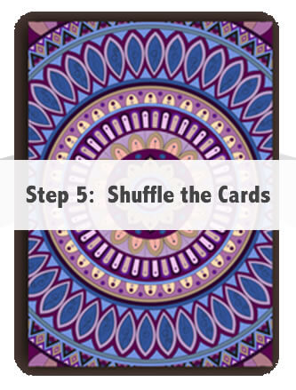 Step 5:  Shuffle the Cards