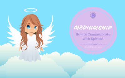 Mediumship: How to Communicate with Spirits?