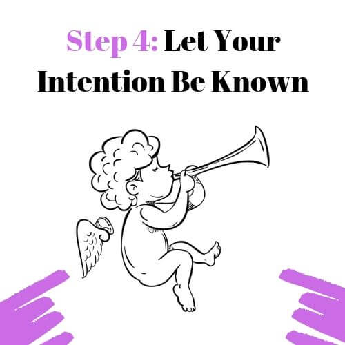 Step 4: Let Your Intention Be Known