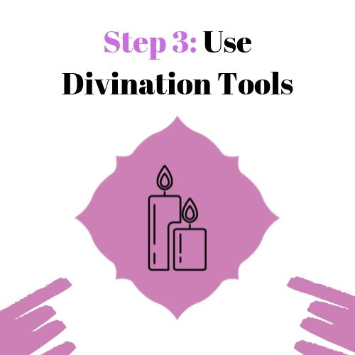 Step 3: Use Divination Tools