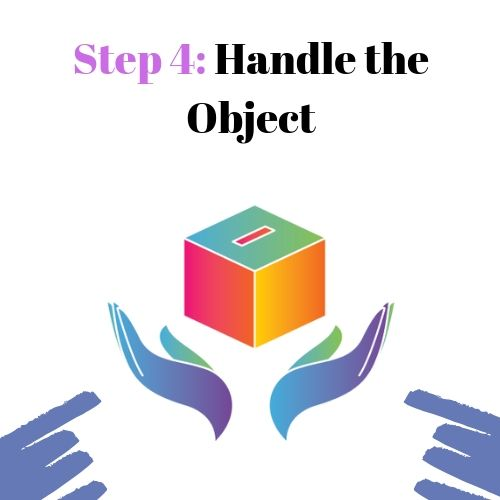Step 4: Handle the Object