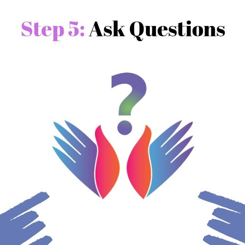 Step 5: Ask Questions