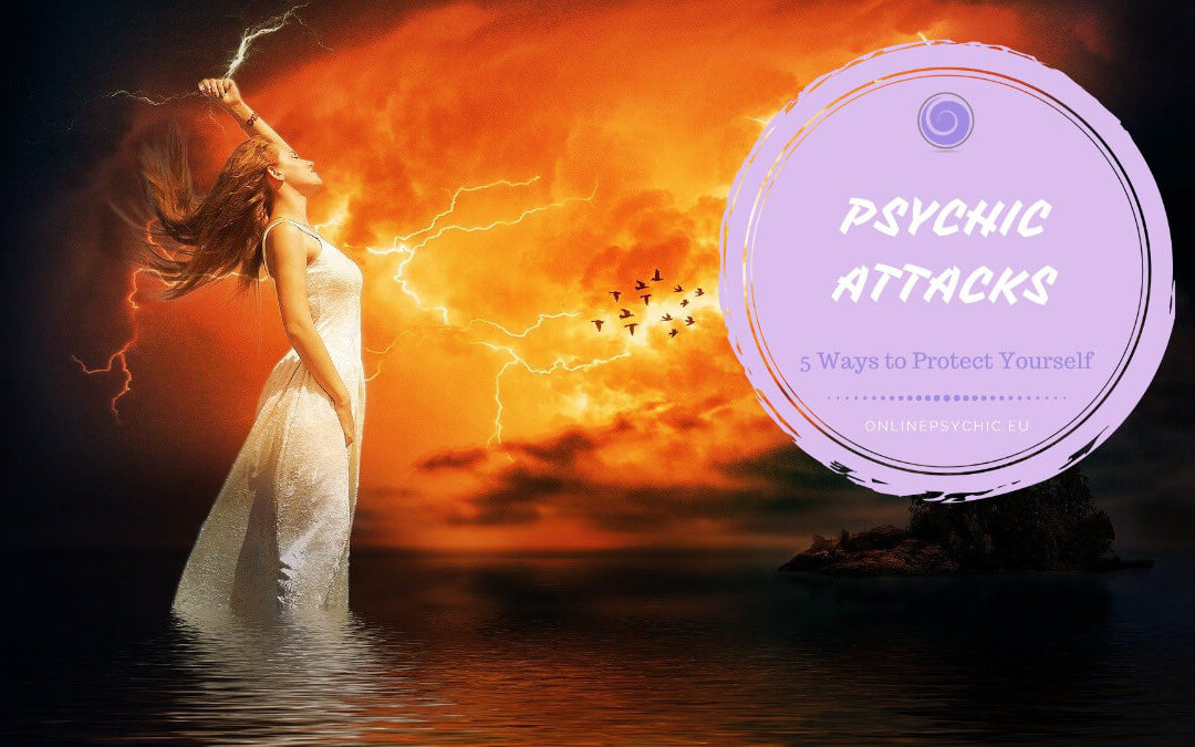 5 Ways to Protect Yourself From Psychic Attacks